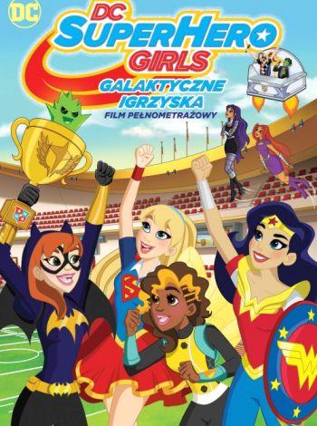 DC Super Hero Girls: Galaktyczne Igrzyska
