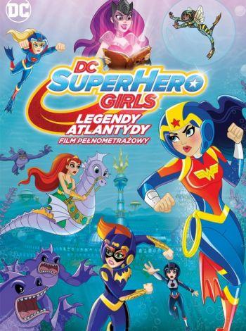 DC Super Hero Girls: Legendy Atlantydy
