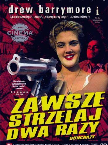 Guncrazy - Zawsze strzelaj dwa razy